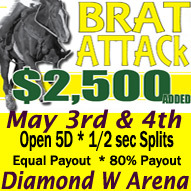 Upcoming Barrel Race at Diamond W Arena May 3-4, 2014 BRAT ATTACK