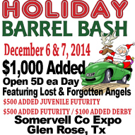 Barrel Racing Association of Texas presents the Holiday Barrel Bash Dec 6 & 7, 2014 Somervell Co Expo Center in Glen Rose, Tx