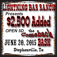 Lightning Bar Ranch Comeback Bash Barrel Race June 20, 2015 Lightning Bar Arena Stephenville, Tx