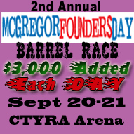 2nd Annual Founders Day Barrel Race at CTYRA Arena in McGregor, Tx Sept 20-21, 2014